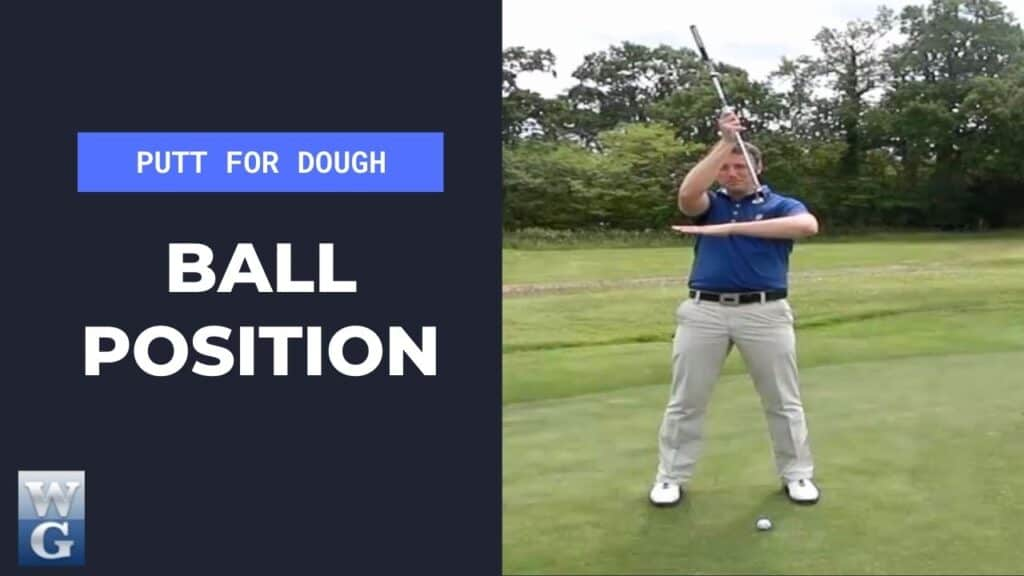 Ball Position In The Putting Stroke