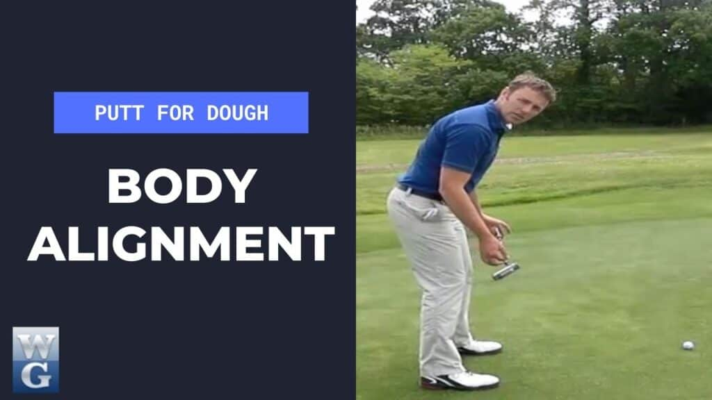 Body Alignment In The Putting Stroke