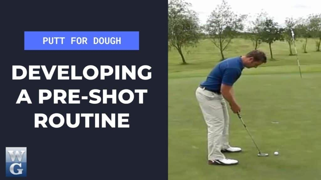 Developing a Pre-Shot Routine In Putting