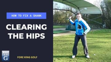 How To Fix A Golf Shank With The Clearing The Hips Drill