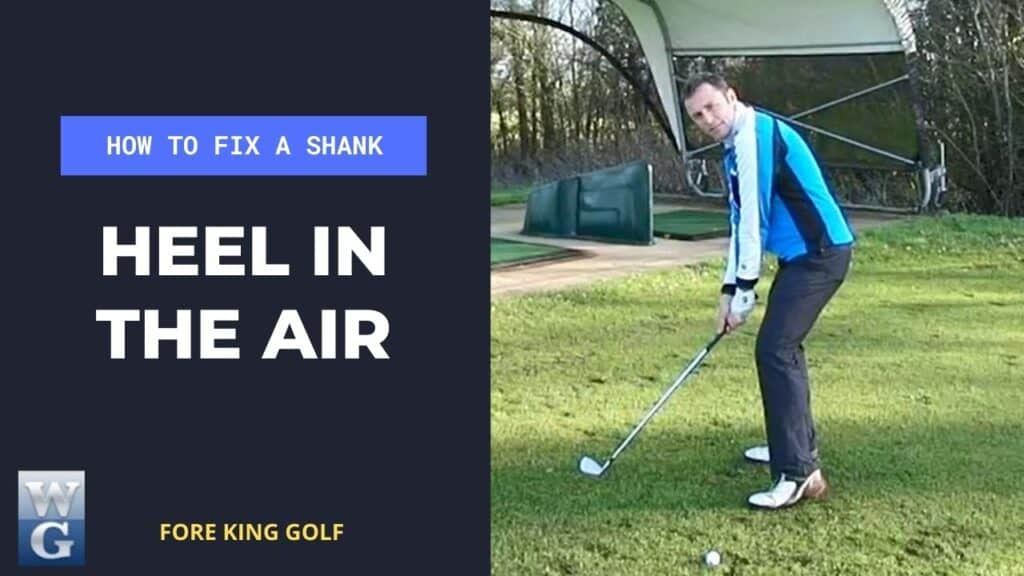 Fix A Shank By Heel In The Air Drill