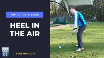 How To Fix A Golf Shank With The Heel In The Air Drill