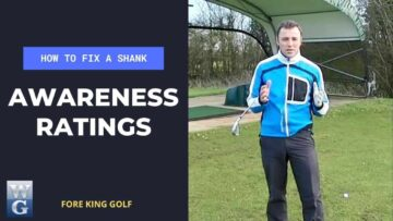 How To Fix A Shank With The Awareness Ratings Drill