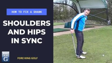How To Fix A Golf Shank With The Shoulders And Hips In Sync Drill