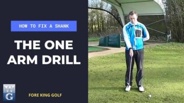 How To Fix A Golf Shank With The One Arm Drill