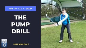 How To Fix A Golf Shank With The Pump Drill