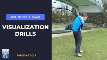 How To Fix A Golf Shank With Visualisation Drills