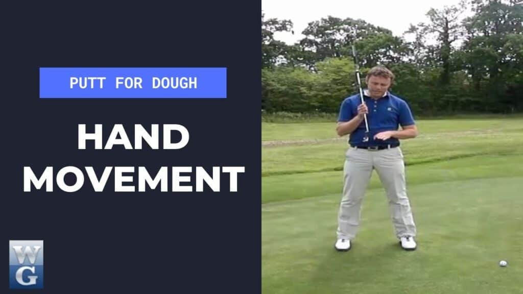 Hand Movement In The Putting Stroke