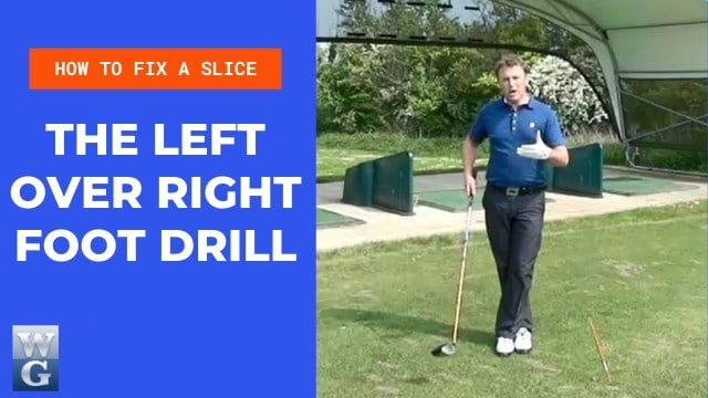 How To Fix A Slice With The Left Foot Over Right Foot Drill