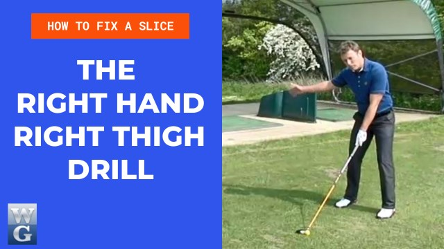 How To Fix A Slice With The Right Hand Right Thigh Drill