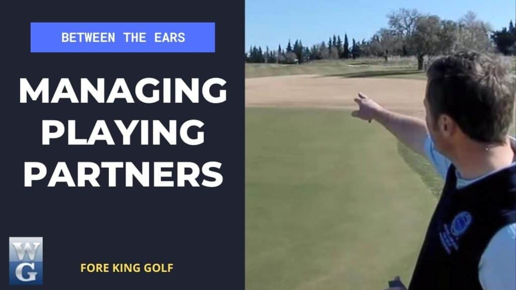 Managing Your Playing Partners On The Golf Course