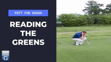 Learning To Read The Greens (Putt For Dough Part 15)