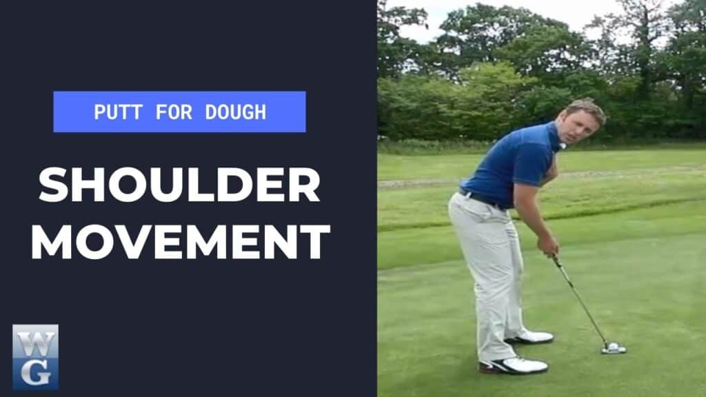 Shoulder Movement In The Putting Stroke