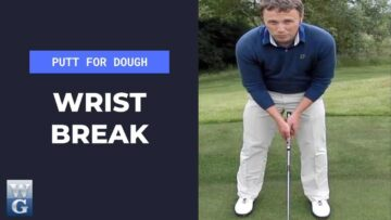 Getting The Correct Wrist Break In The Putting Stroke (Putt For Dough Part 12)