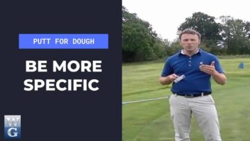 Being More Specific In The Putting Stroke (Putt For Dough Part 19)