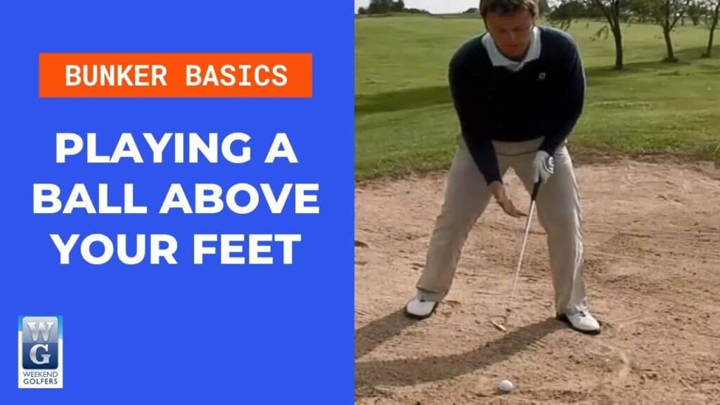 playing a ball above your feet in the bunker