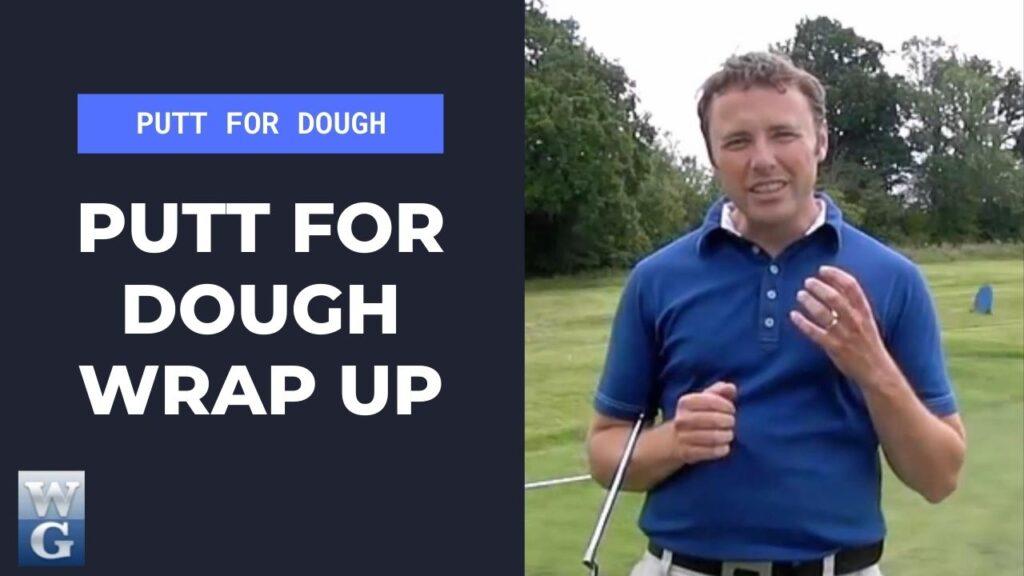 Putt For Dough coaching wrap up