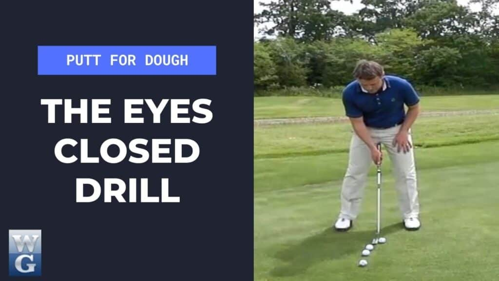 Practice putting With the eyes closed drill
