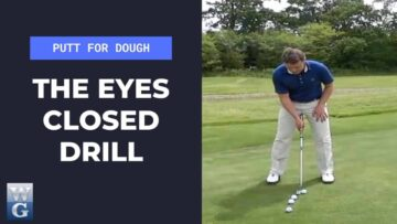 The Eyes Closed Drill For Putting (Putt For Dough Part 22)