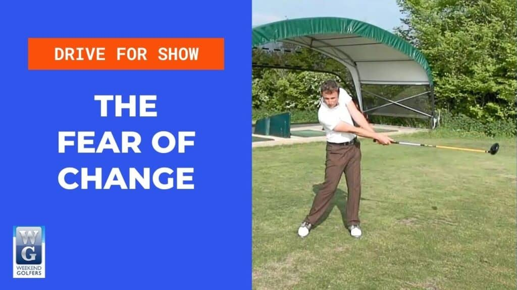 the fear of change in golf