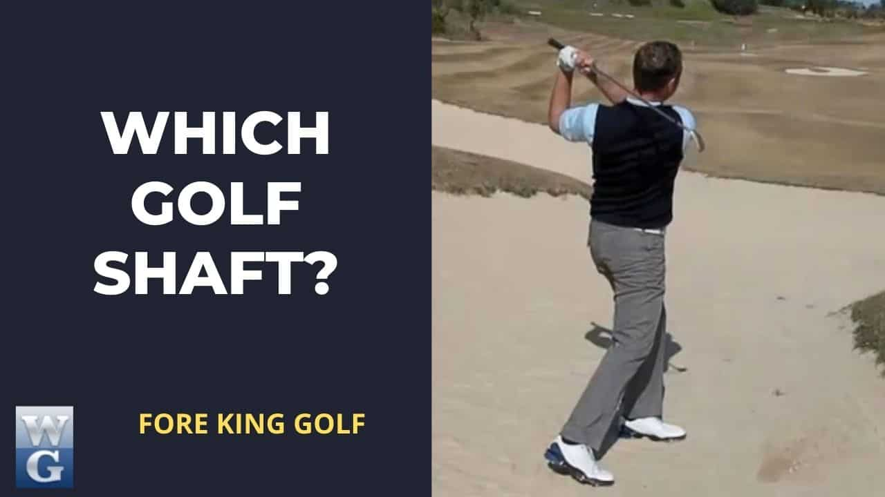 How to Choose the Best Golf Shaft For You?