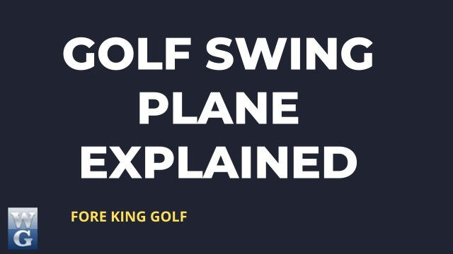 What Is Golf Swing Plane (Explained)