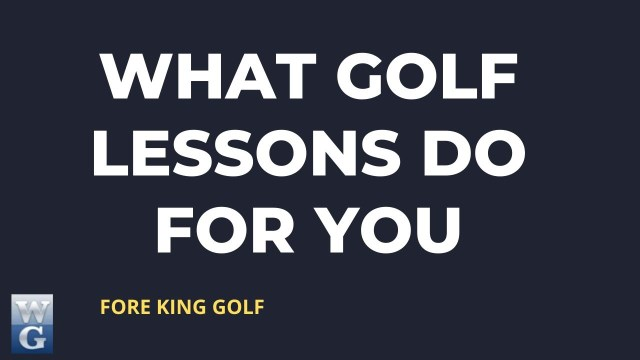 9 Things Golf Lessons Will Do For You (And Your Game)