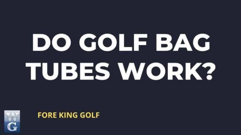 Do Golf Bag Tubes Work