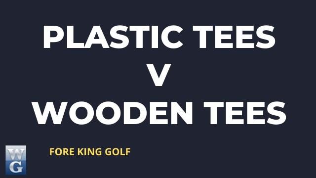 Plastic Vs. Wooden Tees: What Works Best