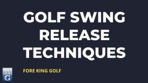 Three Golf Swing Release Techniques
