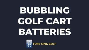 Picture Asking Are Golf Cart Batteries Supposed To Bubble