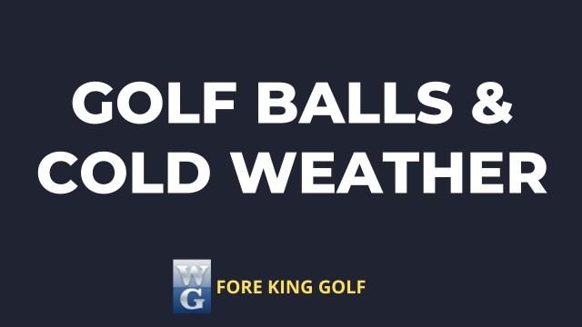 Do Golf Balls Go Bad In Cold Temperatures?