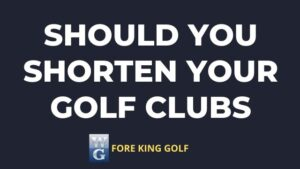 Picture Asking Should You Shorten Your Golf Clubs