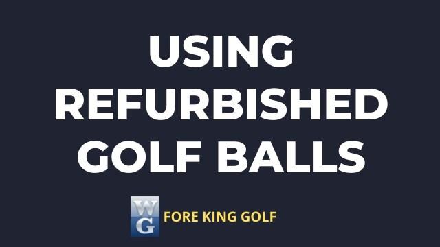 Do Refurbished Golf Balls Lose Distance?