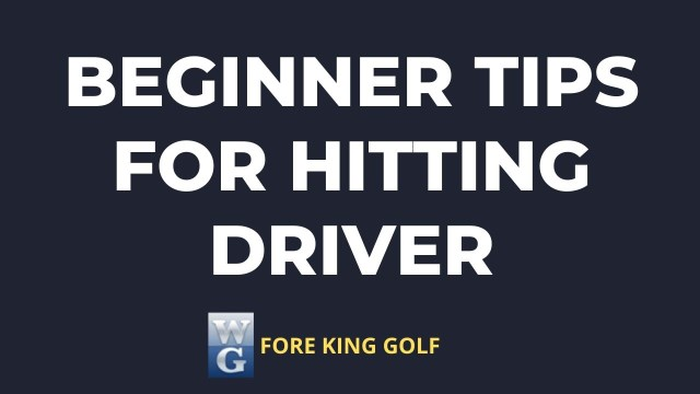 How To Hit A Driver For Beginners
