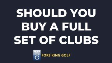 Should You Buy A Complete Set Of Clubs