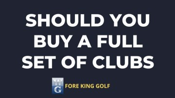 Should You Buy A Complete Set Of Golf Clubs