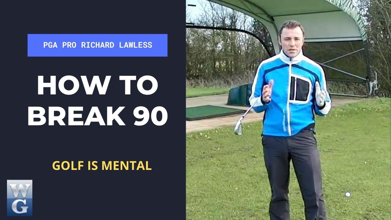 How To Break 90 in Golf (Using Your Head)