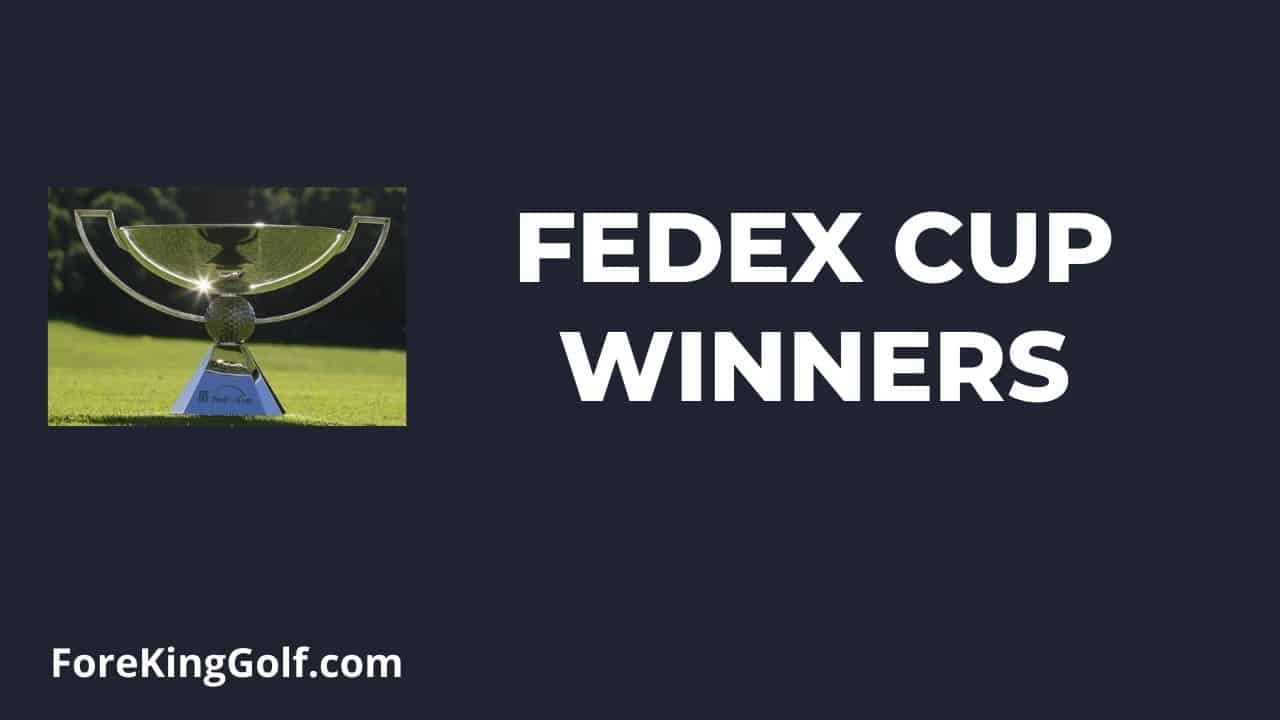 The FedEx Cup Winner List (2007 to Present)
