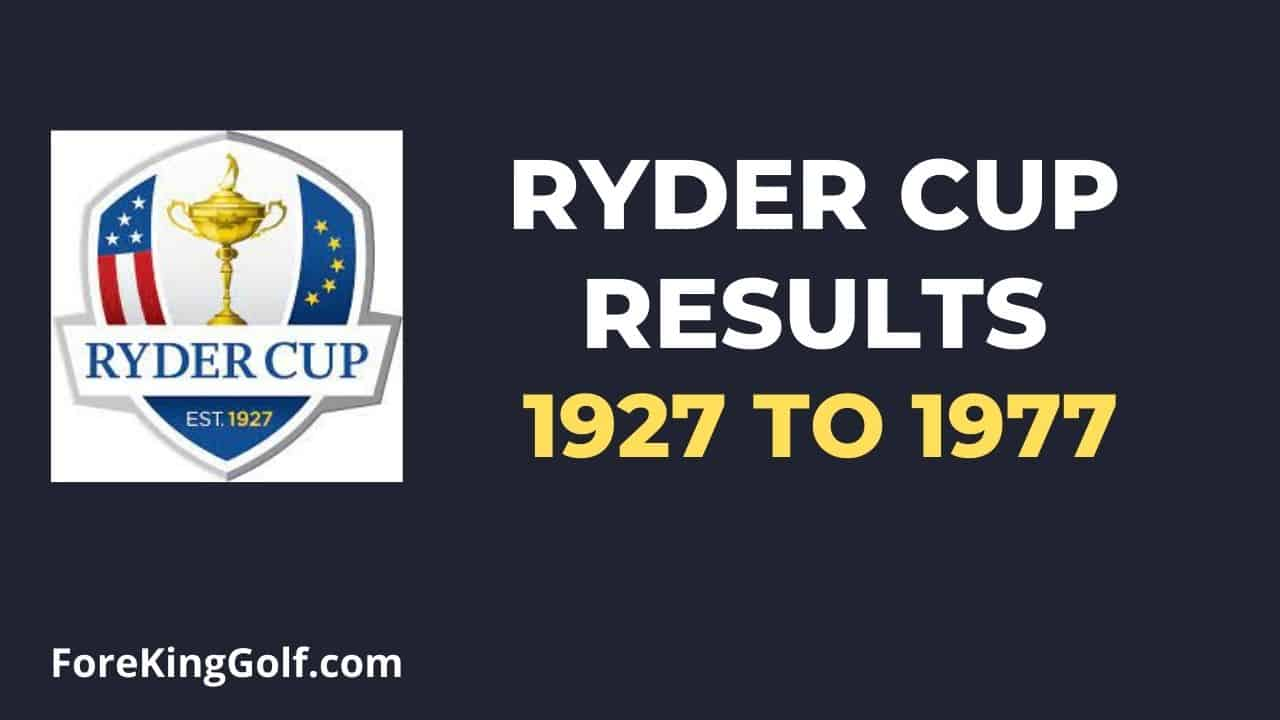 Ryder Cup Results (1927 to 1977)